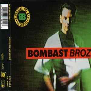 Bombast Broz - Listen To My Music Album