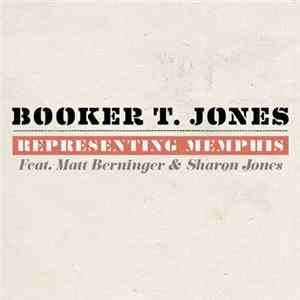 Booker T. Jones feat. Matt Berninger & Sharon Jones - Representing Memphis Album