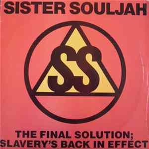 Sister Souljah - The Final Solution: Slavery's Back In Effect Album