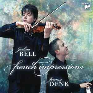 Joshua Bell, Jeremy Denk - French Impressions Album