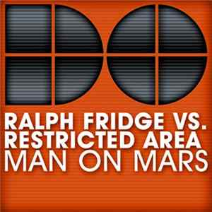 Ralph Fridge Vs. Restricted Area - Man On Mars Album