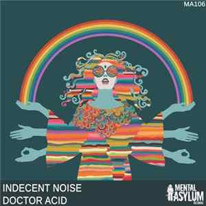 Indecent Noise - Doctor Acid Album