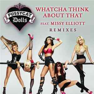The Pussycat Dolls Feat. Missy Elliott - Whatcha Think About That Album