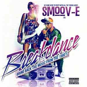 Smoov-E - Breakdance (Bring Back The Music From The 1980's) Album