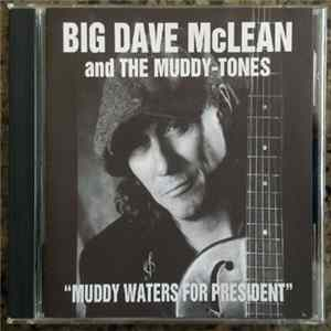 Big Dave McLean - Muddy Waters For President Album