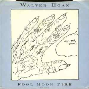 Walter Egan - Fool Moon Fire Album